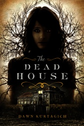 Kurtagich_TheDeadHouse[1]