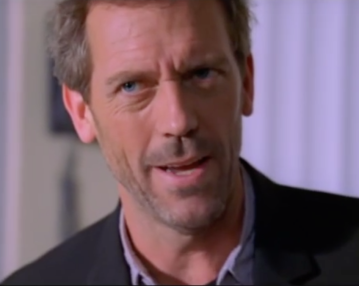 Hugh Laurie as House