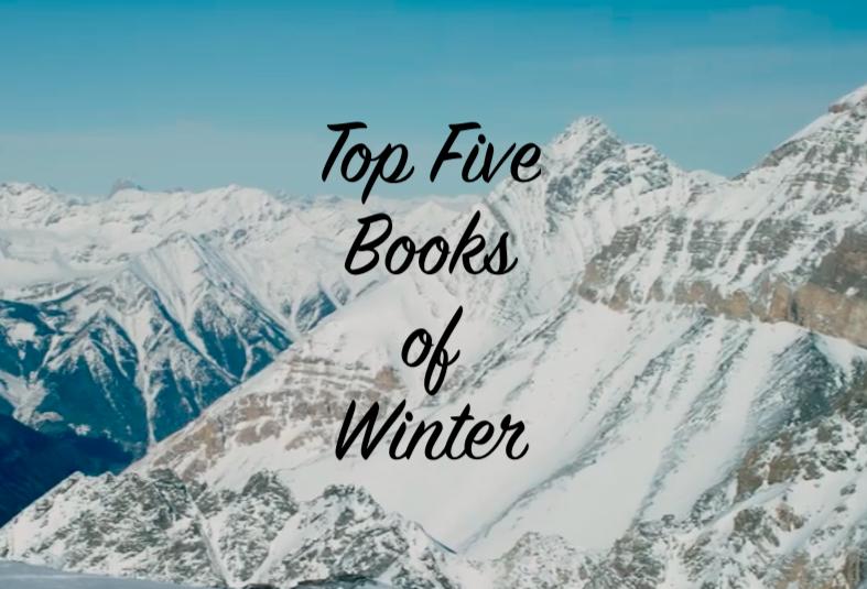 Top Five Books of Winter