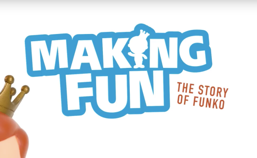 Making Fun The Story of Funko