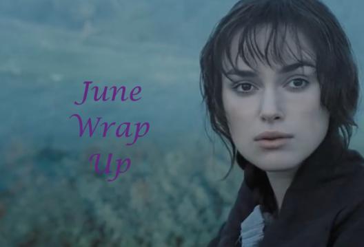 Elizabeth Bennet and a June Wrap Up
