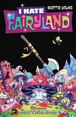 I Hate Fairyland Sadly Never After