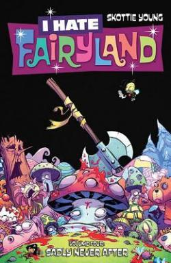 I Hate Fairyland Sadly Never After