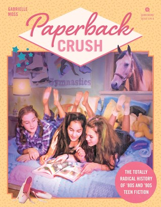 Paperback Crush: A Radical History of Teen Fiction