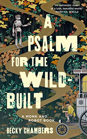 A Psalm for the Wild Built
